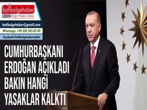 Cumhurbaşkanı Erdoğan Açıkladı. Bakın hangi yasaklar kalktı.