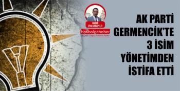 AK Parti Germencik İlçe teşkilatında 3 isim istifa etti.