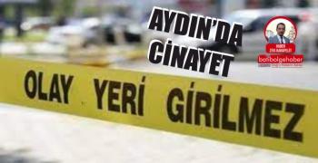 AYDIN'DA CİNAYET