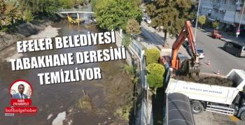 EFELER BELEDİYESİ TABAKHANE DERESİ'Nİ TEMİZLİYOR