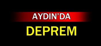 SON DAKİKA! AYDIN'DA DEPREM